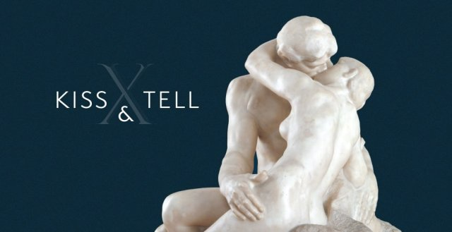 "Photograph of Rodin's marble sculpture The Kiss: two naked lovers embracing. Text reads ""Kiss & Tell"""